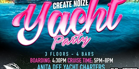 CREATE NOIZE YACHT PARTY tickets