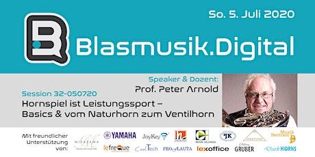 Waldhorn - Hornspiel ist Leistungssport – Prof. Peter Arnold (32-050720) tickets