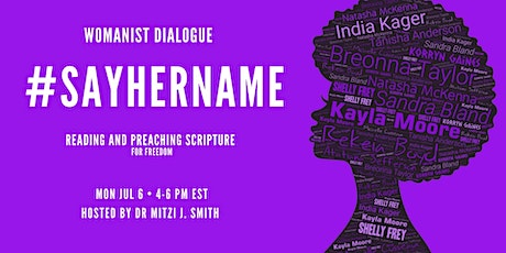 """Womanist Dialogue: """"SayHerName: Reading & Preaching Scripture for Freedom"""" tickets"""