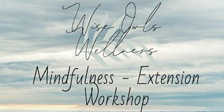 Mindfulness - Extension workshop ONLINE tickets