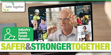 Safer Together Industry Safety Forum Webinar tickets