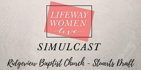Lifeway Women Live Simulcast- Stuarts Draft, VA tickets