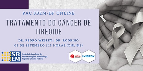 PAC SBEM-DF Online: Tratamento do Câncer de Tireoide ingressos