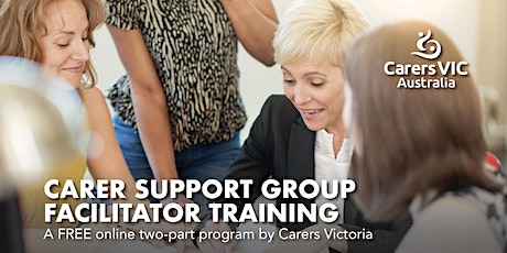 Carer Support Group Facilitator Training Two-Part Online Program  #7387 tickets