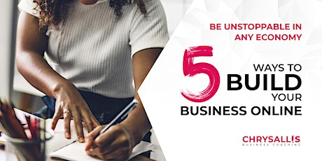 Be Unstoppable in ANY Economy - 5 Ways to Build a Business Online tickets