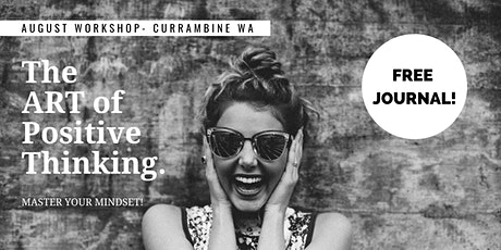 The ART of Positive Thinking Workshop - Currambine WA tickets