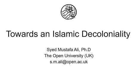 Towards an Islamic Decoloniality tickets