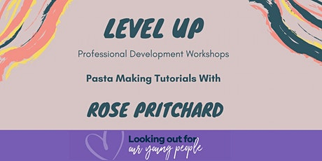 Level Up, Pasta Making Tutorials with Rose Pritchard tickets