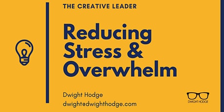 Business Owners, Reduce Overwhelm & Stress While Gaining Clarity & Focus tickets