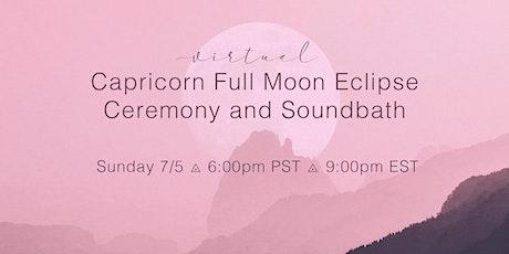 Capricorn Full Moon Eclipse Ceremony and Soundbath (Virtual) tickets