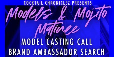 Models & Mojito Matinee Model Casting Call tickets