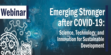 Emerging Stronger after COVID-19: Science, Technology, and Innovation tickets