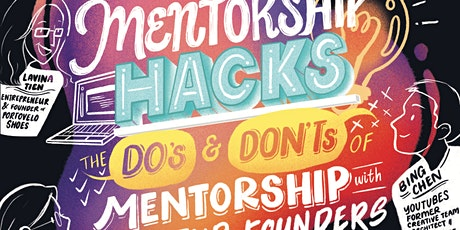 Mentorship Hacks:  The Do's and Don'ts of Mentorship with Startup Founders tickets