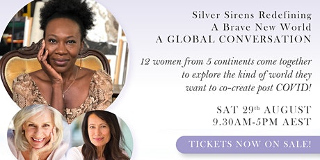 Silver Sirens Re-defining A Brave New World - A Global Conversation! tickets