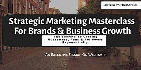 Strategic Marketing Masterclass For Brands & Business Growth tickets