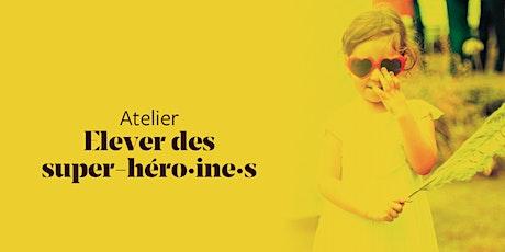 Elever des super-héro.ïne.s ONLINE - 9 juillet billets