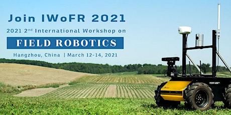 2021 2nd International Workshop on Field Robotics (IWoFR 2021) tickets