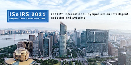 International Symposium on Intelligent Robotics and Systems (ISoIRS 2021) tickets