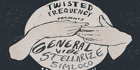 Twisted Frequency Presents: General Vibe | Stellarize | Simloco tickets