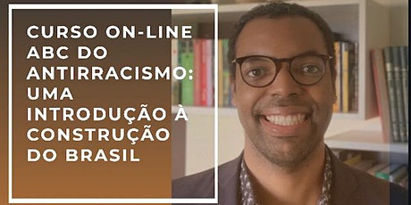 ABC do Antirracismo: uma introdução à construção do Brasil ingressos