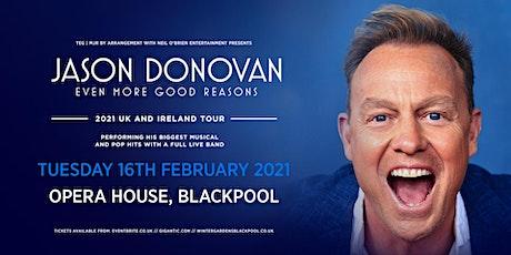 Jason Donovan 'Even More Good Reasons' Tour (Opera House, Blackpool) tickets