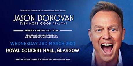 Jason Donovan 'Even More good Reasons' Tour (Royal Concert Hall, Glasgow) tickets