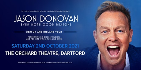 Jason Donovan 'Even More Good Reasons' Tour (Orchard Theatre, Dartford) tickets