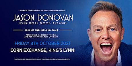 Jason Donovan 'Even More Good Reasons' Tour (Corn Exchange, Kings Lynn) tickets
