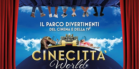 CINECITTA' WORLD Amusement themed Park biglietti