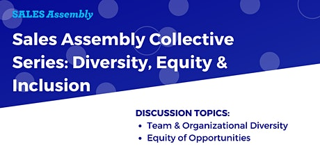 Sales Assembly Collective Series: Diversity, Equity & Inclusion tickets