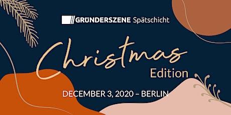 Gründerszene Spätschicht Berlin - Christmas Edition - 03.12.20 Tickets