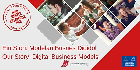 Our Story: Digital Business Models 3 | Ein Stori: Modelau Busnes Digidol 3 tickets
