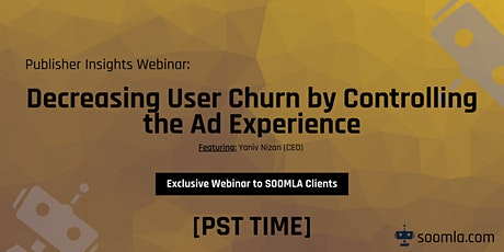 Decreasing User Churn by Controlling the Ad Experience tickets