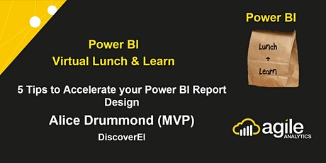 Power BI Lunch & Learn - 5 Tips to Accelerate your Power BI Report Design tickets