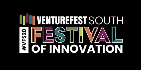 Venturefest South 2020 / #VFS20 Festival of Innovation tickets