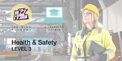 Elearning Course: Level 3 Health & Safety