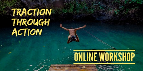Online Workshop (Traction through Action) tickets