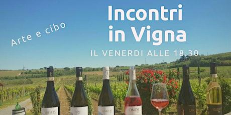 Incontri in Vigna. Lezioni di storia e degustazione enogastronomica biglietti