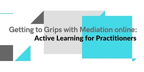 Getting to Grips with Mediation online: Active Learning for Practitioners tickets