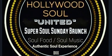 "Hollywood Soul ""UNITED"" Super Soul Sunday Brunch tickets"
