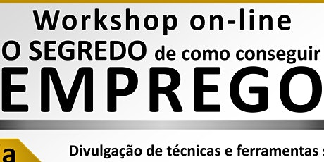 Workshop on-line: O SEGREDO de como conseguir EMPREGO entradas