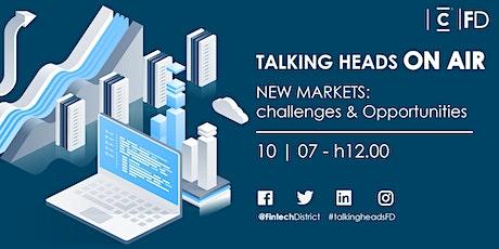 Talking Heads On Air - New Markets: challenges & opportunities biglietti