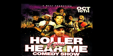 Holler If You Hear Me Comedy Show tickets