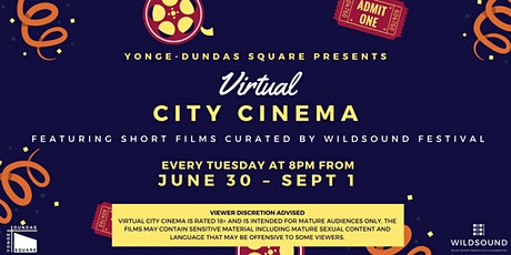 VIRTUAL City Cinema presented by Yonge-Dundas Square x WILDsound Festival tickets