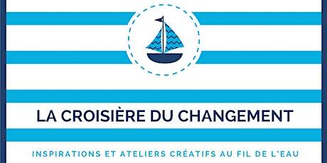 LA CROISIÈRE DU CHANGEMENT - Organisation & Management... et maintenant ? billets