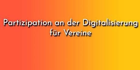 Partizipation an der Digitalisierung für Vereine Tickets