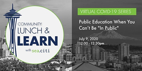 "sea.citi Lunch & Learn: Public Education When You Can't Be ""In Public"" tickets"