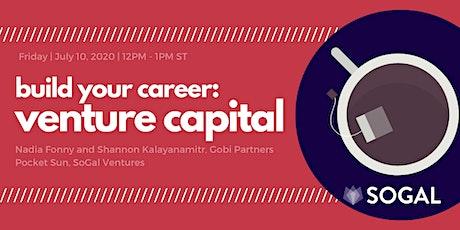 Build Your Career: Breaking Into Venture Capital [Webinar] - July tickets