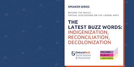 The Latest Buzz Words: Indigenization, Reconciliation, Decolonization tickets