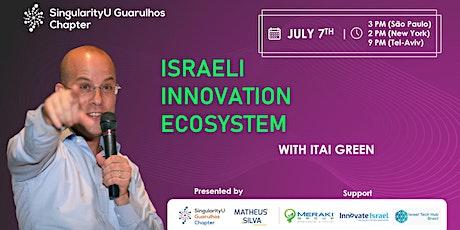 SingularityU Guarulhos | ISRAELI INNOVATION ECOSYSTEM TALK WITH ITAI GREEN tickets